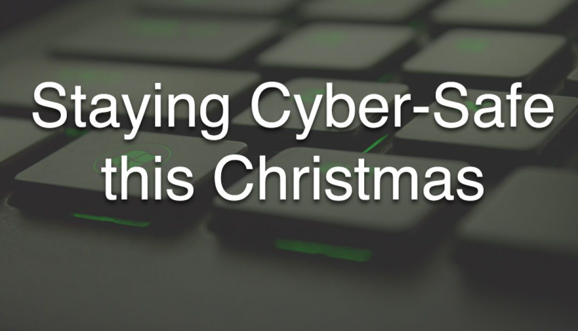 staying cyber-safe this Christmas