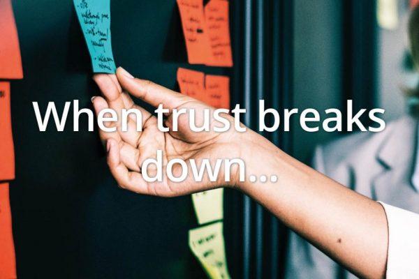 When trust breaks down
