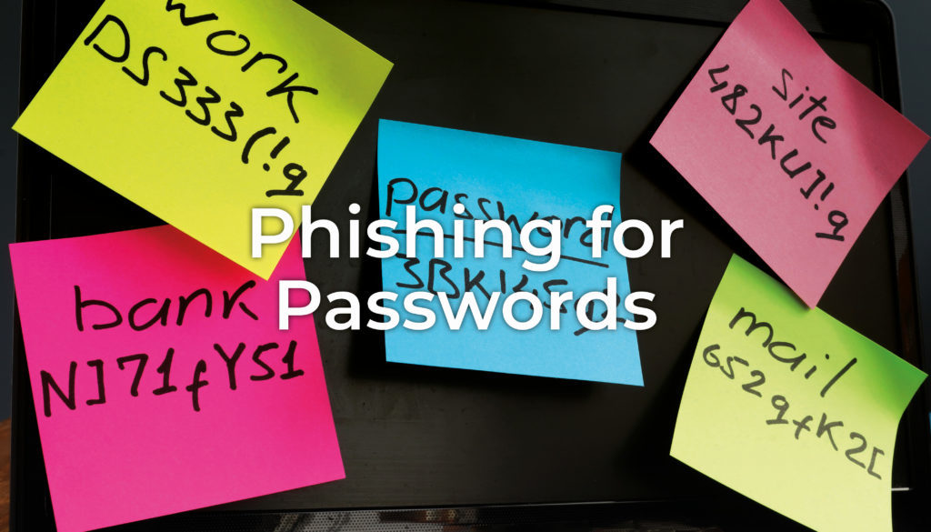 Phishing for Passwords