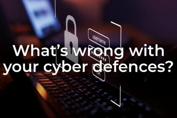 Cyber defences